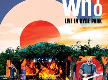 The Who – « Live at Hyde Park  2015″ Retour triomphale des Who dans leur ville natale !